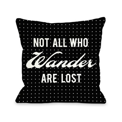 Not All Who Wander Polka Dot Throw Pillow Size: 18 H x 18 W