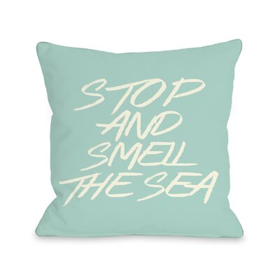 Stop and Smell The Sea Beach Throw Pillow Size: 18 H x 18 W