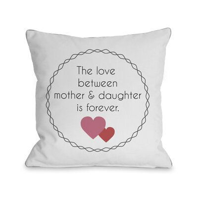 Love Between Mother and Daughter Throw Pillow Size: 18 H x 18 W, Color: White