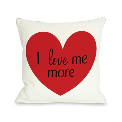 I Love Me More Throw Pillow Size: 18 H x 18 W