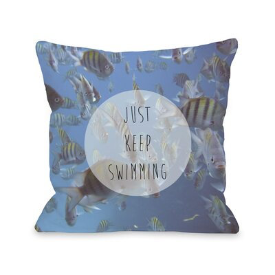 Keep Swimming Fish Photo Throw Pillow Size: 18 H x 18 W