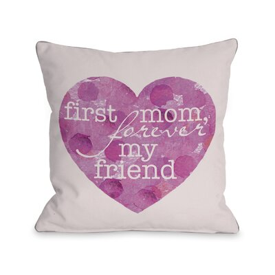First Mom Forever Friend Heart Throw Pillow Size: 16 H x 16 W