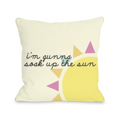Soak Up The Sun Throw Pillow Size: 16 H x 16 W