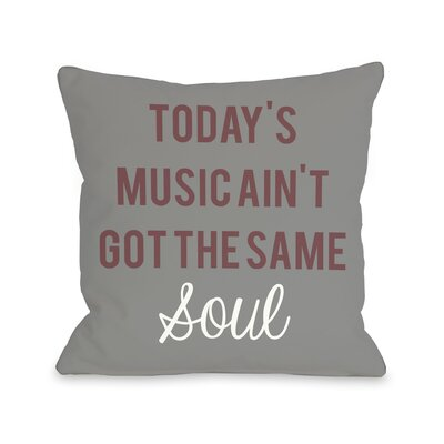 Aint Got The Same Soul Throw Pillow