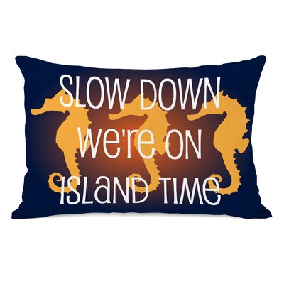 Slow Down on Island Time Throw Pillow Size: 14 H x 20 W x 3 D