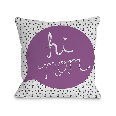 Hi Mom Dots Throw Pillow Size: 16 H x 16 W