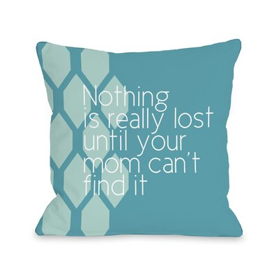 Nothing is Really Lost Throw Pillow Color: Aqua, Size: 16 H x 16 W