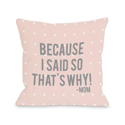 Because I Said So Throw Pillow