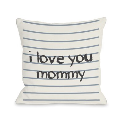 I Love You Mommy Lined Throw Pillow Size: 18 H x 18 W