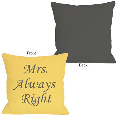 Mrs Always Right Throw Pillow Size: 26 H x 26 W