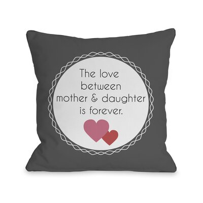 Love Between Mother and Daughter Throw Pillow Size: 18 H x 18 W, Color: Charcoal