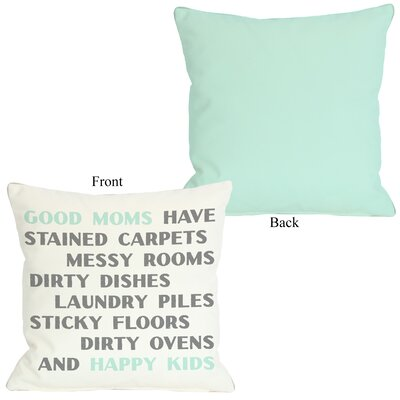 Good Moms Happy Kids Throw Pillow Size: 16 H x 16 W