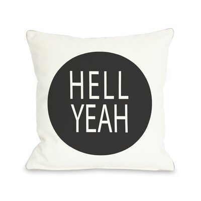 Hell Yeah Circle Throw Pillow Color: Black