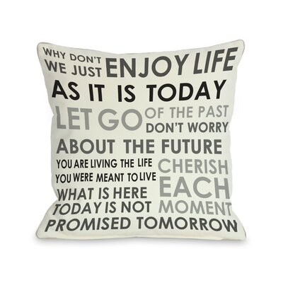 Enjoy Life Today Throw Pillow Size: 26 H x 26 W