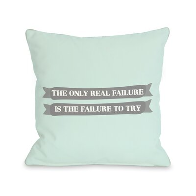 Failure To Try Throw Pillow Size: 16 H x 16 W