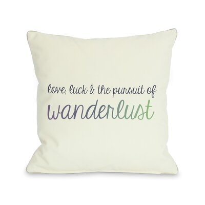 Love,Luck and Pursuit of Wanderlust Ombre Throw Pillow Size: 18 H x 18 W