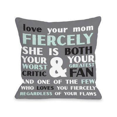 Love Your Mom Fiercely Throw Pillow Size: 16