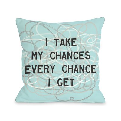 Take My Chances Throw Pillow