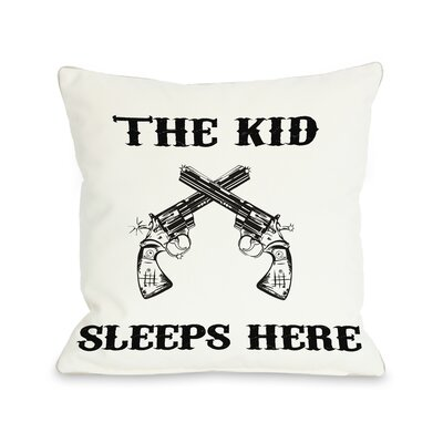 The Kid Sleeps Here Throw Pillow Size: 18 H x 18 W