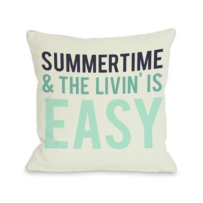 Summertime and The Livin is Easy Throw Pillow Size: 16 H x 16 W