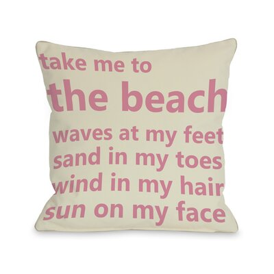 Take Me to the Beach Throw Pillow Size: 16 H x 16 W