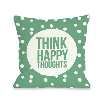 Think Happy Thoughts Dot Throw Pillow Size: 16 H x 16 W
