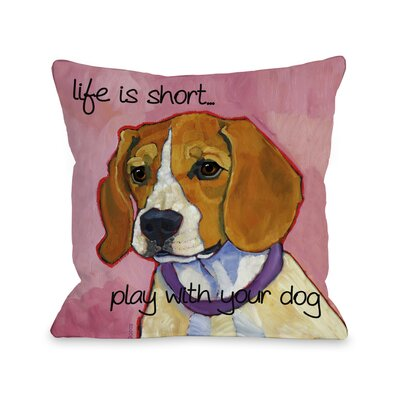 Doggy D�cor Life is Short Throw Pillow