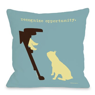 Doggy D�cor Recognize Opportunity Throw Pillow Size: 18 H x 18 W
