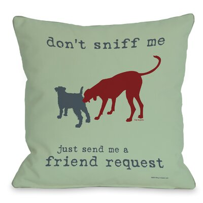 Doggy D�cor Friend Request Throw Pillow Size: 18 H x 18 W