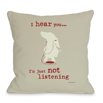 Doggy D�cor Not Listening Throw Pillow Color: Oatmeal, Size: 26 H x 26 W