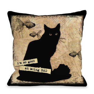Doggy D�cor so Good at Being Bad Throw Pillow Size: 16 H x 16 W