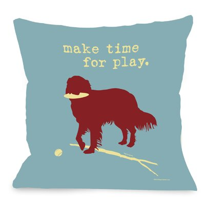 Doggy D�cor Make Time for Play Throw Pillow Size: 18 H x 18 W
