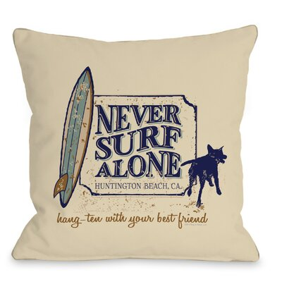 Doggy D�cor Never Surf Alone Throw Pillow Size: 18 H x 18 W