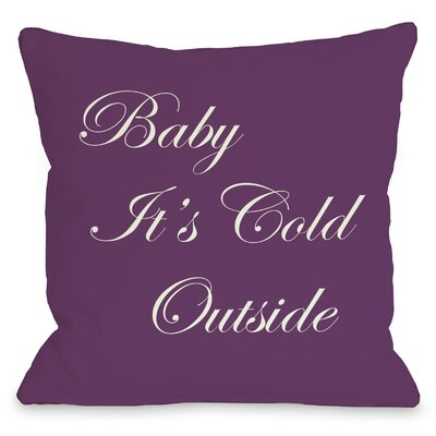 Baby Its Cold Outside Reversible Throw Pillow Size: 26 H x 26 W