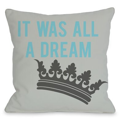 All A Dream Version 1 Throw Pillow Size: 16 H x 16 W