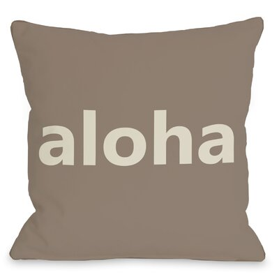 Aloha Throw Pillow Size: 16 H x 16 W