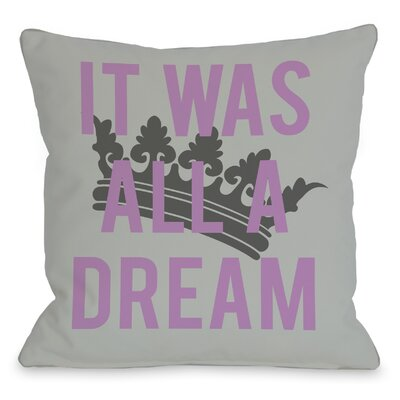All A Dream Version 2 Throw Pillow Size: 16 H x 16 W