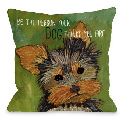 Doggy D�cor Be The Person Throw Pillow
