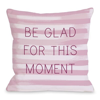 Be Glad for This Moment Stripe Throw Pillow