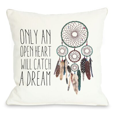 Only An Open Heart Dreamcatcher Throw Pillow Size: 18 x 18