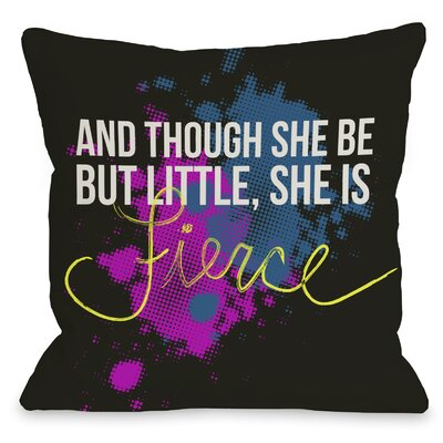 She is Fierce Throw Pillow Size: 18 x 18