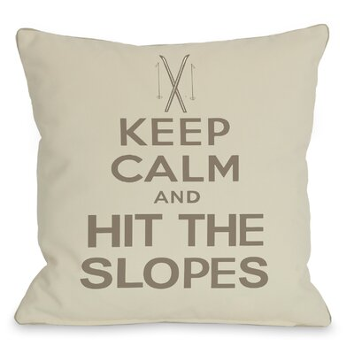 Keep Calm and Hit The Slopes Throw Pillow Size: 20 H x 20 W