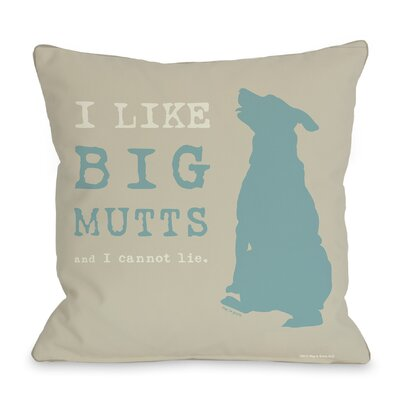 Doggy I Like Big Mutts Throw Pillow Color: Oatmeal, Size: 16 H x 16 W