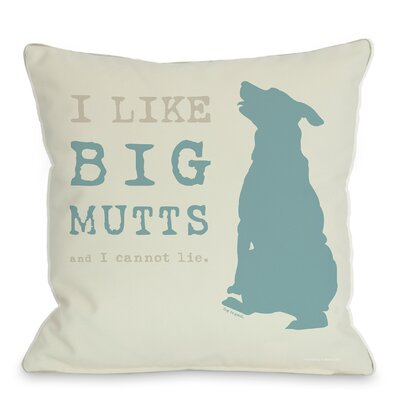 Doggy I Like Big Mutts Throw Pillow Color: Cream, Size: 16 H x 16 W