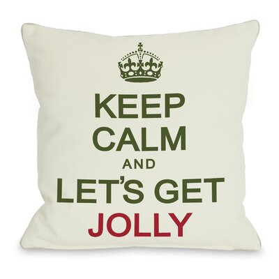 Holiday Keep Calm and Lets Get Jolly Throw Pillow