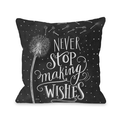 Never Stop Making Wishes Throw Pillow