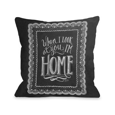 When I Look At You, Im Home Throw Pillow