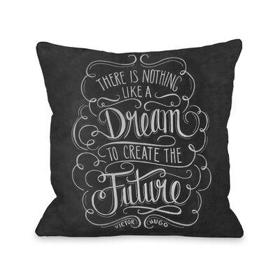 Dream to Create the Future Throw Pillow