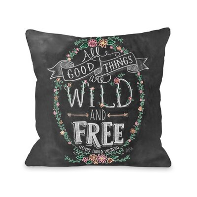 All Good Things Are Wild and Free Throw Pillow