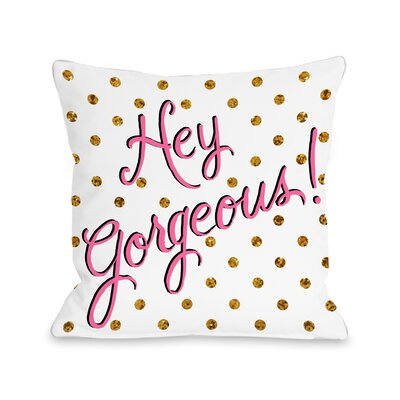 Hello Gorgeous Dots Throw Pillow Size: 18 x 18